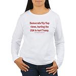 Flip to Hurt Trump Women's Long Sleeve T-Shirt