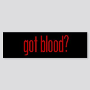 Got Blood Bumper Sticker