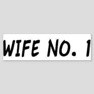 """Wife No. 1"" Bumper Sticker"