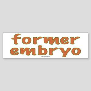 Former embryo Bumper Sticker