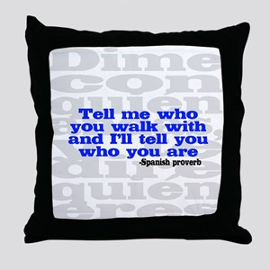 Who You Walk With... Throw Pillow