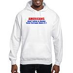 Don't give a damn Hooded Sweatshirt