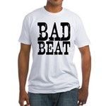 Bad Beat Poker Fitted T-Shirt
