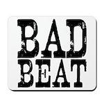 Bad Beat Poker Mousepad