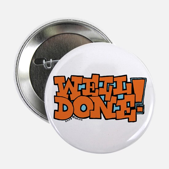 """Well Done! 2.25"""" Button"""