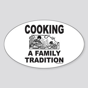 COOKING A FAMILY TRADITION Oval Sticker
