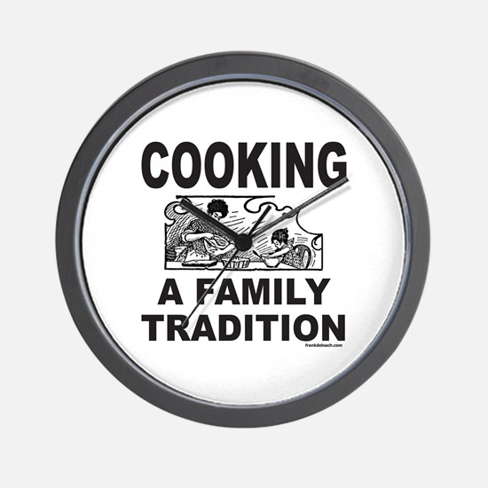 COOKING A FAMILY TRADITION Wall Clock