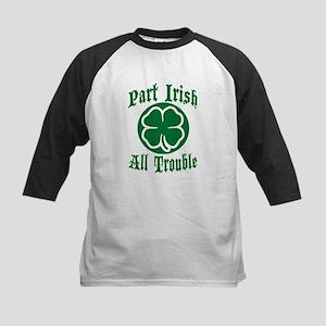 Part Irish, All Trouble Kids Baseball Jersey