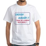 I want my country back ! White T-Shirt