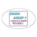 I want my country back ! Oval Sticker (10 pk)