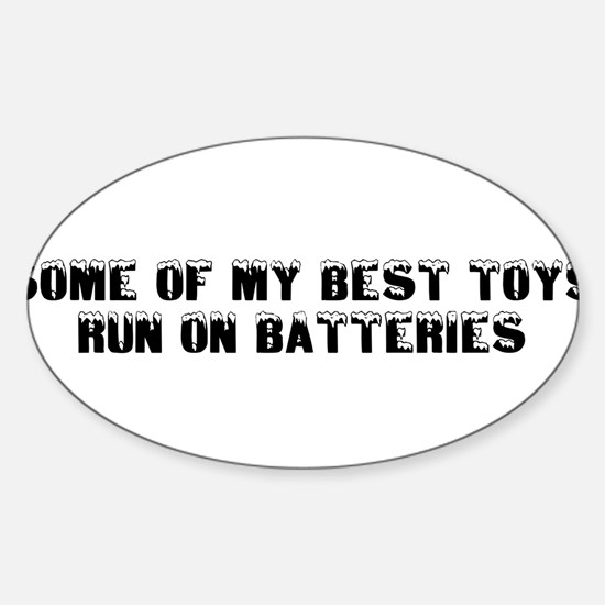 BEST TOYS RUN ON BATTERIES Oval Decal
