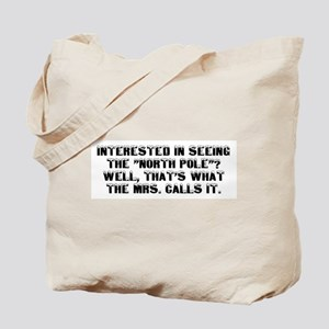 """SEEING THE """"NORTH POLE"""" Tote Bag"""