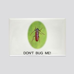 """Don't Bug Me!"" Rectangle Magnet"