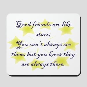 Friends are like Stars Mousepad