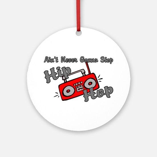 Never Stop Hip Hop Ornament (Round)