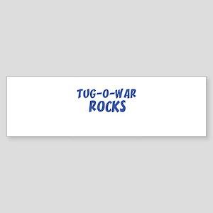 TUG-O-WAR ROCKS Bumper Sticker