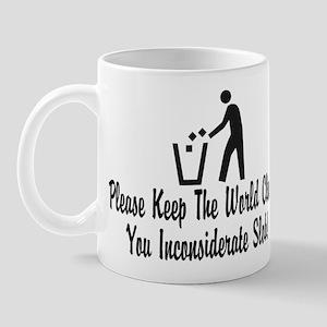 You Inconsiderate Slob Mug