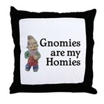 Gnomies are my Homies Throw Pillow