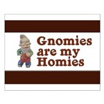 Gnomies are my Homies Small Poster