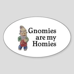 Gnomies are my Homies Oval Sticker