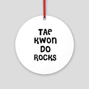 TAE KWON DO ROCKS Ornament (Round)