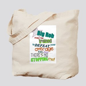 Big Rob Can't Stop Me Tote Bag