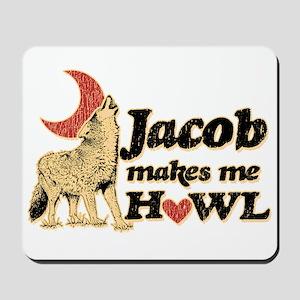 Jacob Makes Me Howl Mousepad