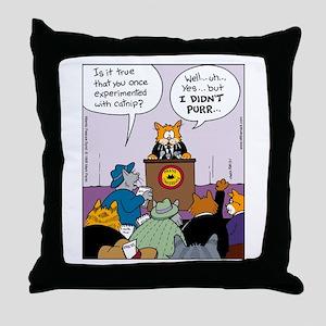 Didn't Purr Throw Pillow