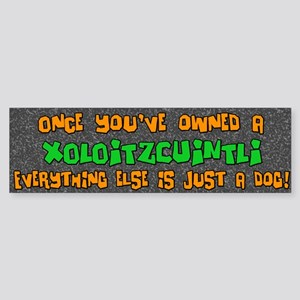 Just a Dog Xoloitzcuintli Bumper Sticker