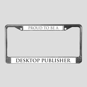 Proud Desktop Publisher License Plate Frame
