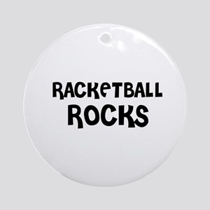 RACKETBALL ROCKS Ornament (Round)