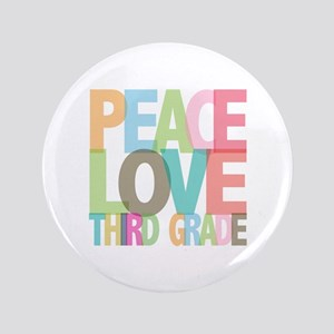 "Peace Love Third Grade 3.5"" Button"