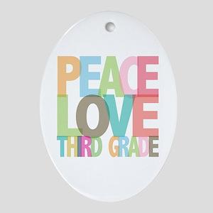 Peace Love Third Grade Oval Ornament