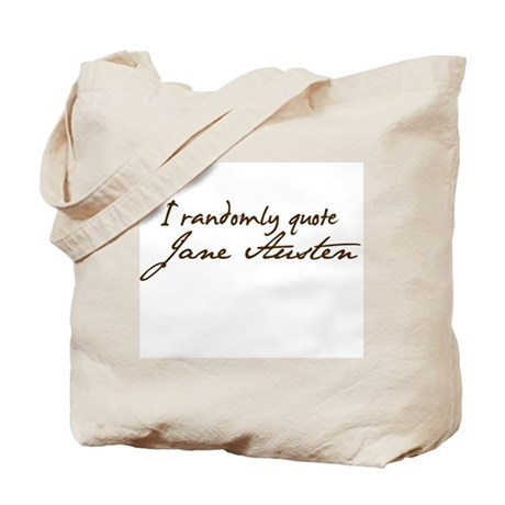 I Randomly Quote Jane Austen Tote Bag