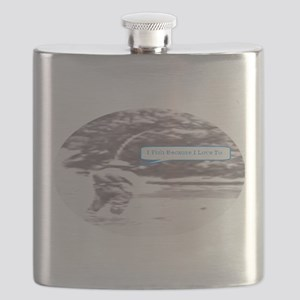 I Fish Because I Love To Flask