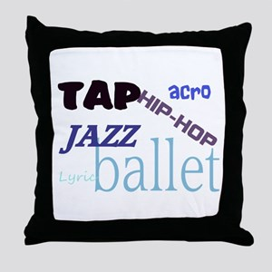 Tap/Jazz/Ballet/Lyric/Acro/Hi Throw Pillow