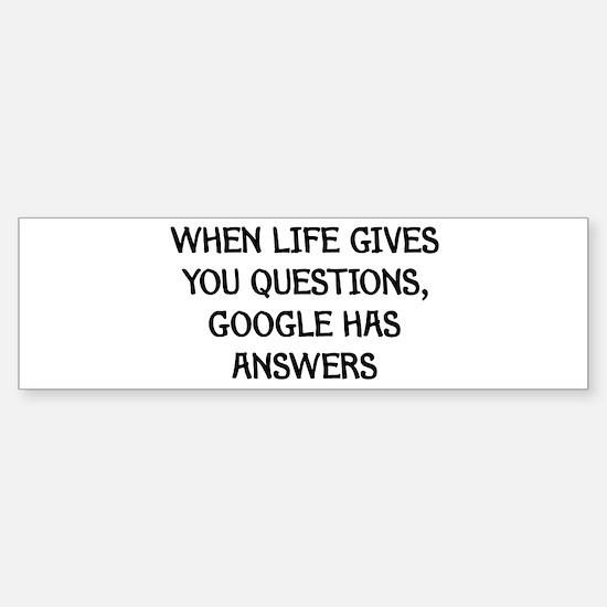 """Google Has Answers"" Bumper Bumper Bumper Sticker"