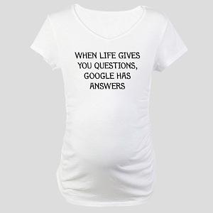 """Google Has Answers"" Maternity T-Shirt"