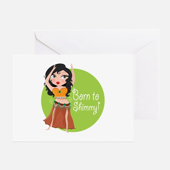 Born to Shimmy! Greeting Card