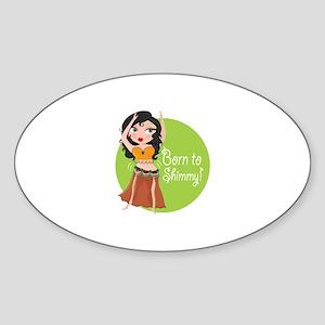 Born to Shimmy! Oval Sticker