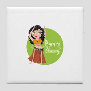 Born to Shimmy! Tile Coaster