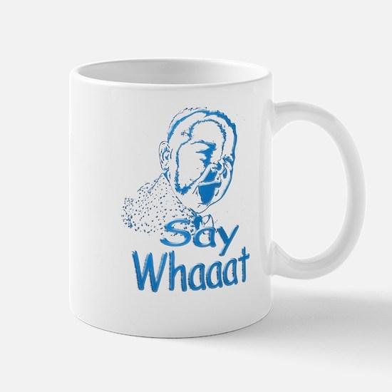 Say Whaaat Mug
