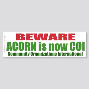 ACORN is COI (Bumper Sticker)
