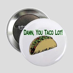 "Taco Lot 2.25"" Button"