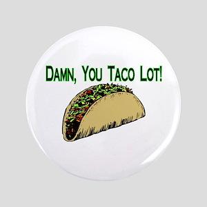 "Taco Lot 3.5"" Button"