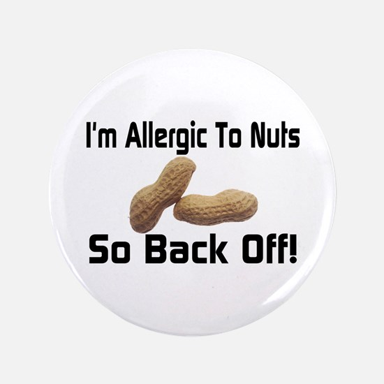 """Allergic To Nuts 3.5"""" Button"""