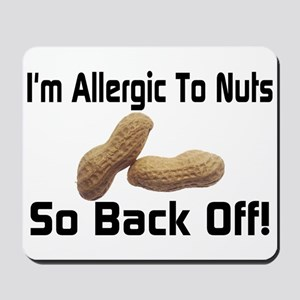 Allergic To Nuts Mousepad