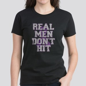 Real Men, Don't Hit Women's Dark T-Shirt