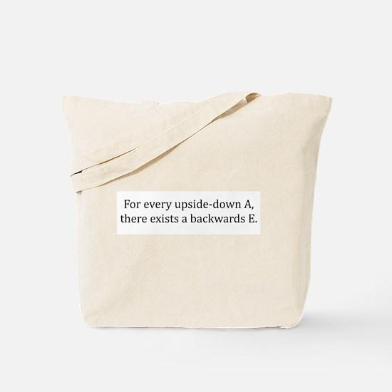 Every updside-down A, exists backwards E Tote Bag