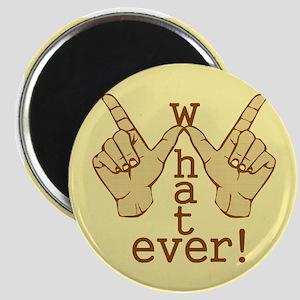 Whatever Magnet